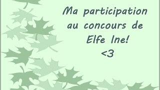 Partcipation au concours de Elfe Ine! ♥