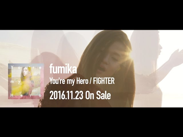 fumika / You're my Hero  OFFICIAL MUSIC VIDEO –Edit ver.-