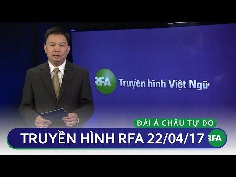 Tin tức thời sự sáng 22/ 04/ 2017 | RFA Vietnamese News