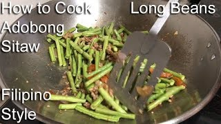 How to Cook Adobong Sitaw with Ground Pork (Filipino Style)