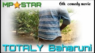 || TOTALLY Baharuni ||  Mp star || comedy movie ||