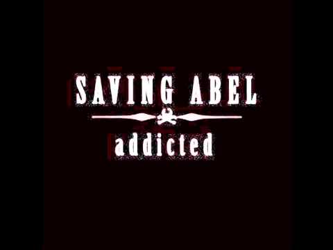 Saving Abel - Addicted (lyrics) (HD)