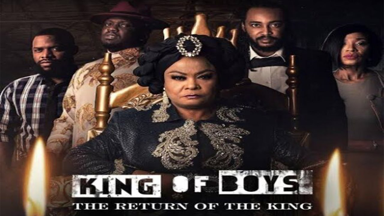 Download KING OF BOYS, THE RETURN OF THE KING. AUGUST 27 2021 (Trending New Movie Full HD)2021 Latest Nigeria