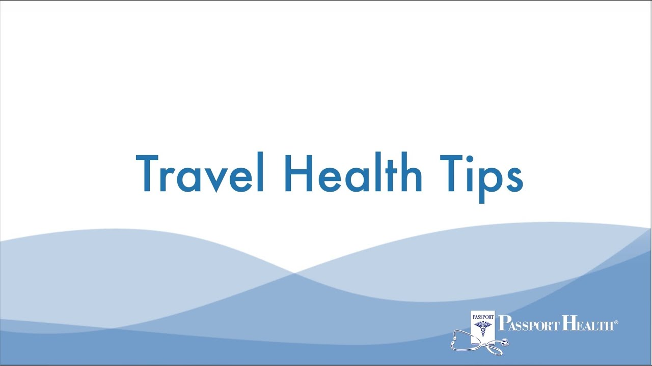 Travel Health Tips from Passport Health - YouTube