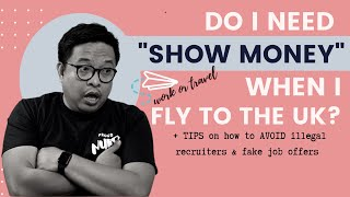 Do I need a show money? Tips to avoid illegal recruiters. Do I need this series!