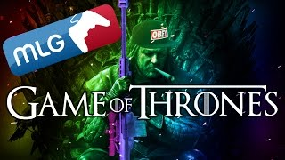 MLG Game of Thrones