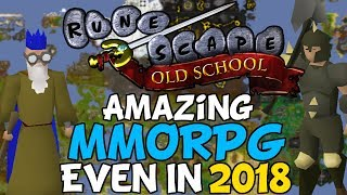 Why Old School RuneScape Is One Of The Best MMORPGs To Play In 2018