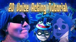 Gorillaz 2D Voice Acting Tutorial