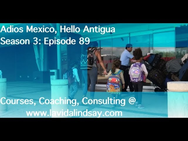 Adios Mexico, Hello Antigua
