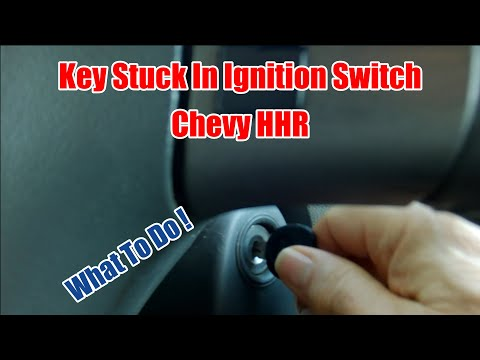 Key Stuck In Ignition Switch Chevy HHR, What To Do