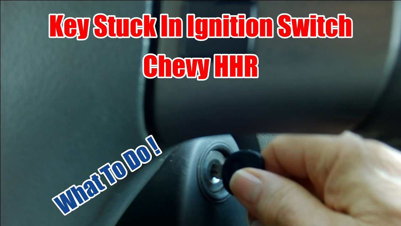Key Stuck In Ignition Switch Chevy Hhr What To Do Youtube