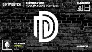 Chuckie & Vice ft Sgt Slick - Rock Da Scene (Original Mix)