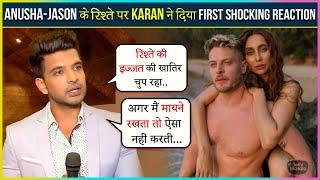 Karan Kundrra Reacts On Anusha Dandekar Dating Jason Shah | Gave This Answer