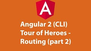 angular 2 cli tour of heroes routing part 2
