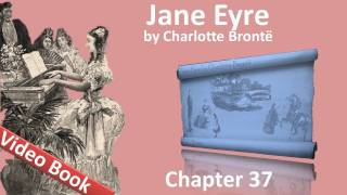 Chapter 37 - Jane Eyre by Charlotte Bronte