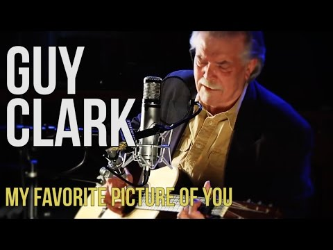 "Guy Clark ""My Favorite Picture of You"""