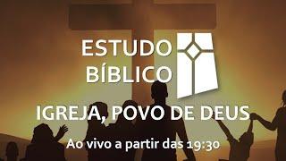 Estudo Bíblico - Igreja, Povo de Deus 02 - 29/04/2021
