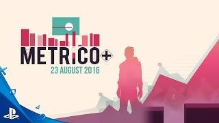 Metrico+ - Worlds Trailer | PS4