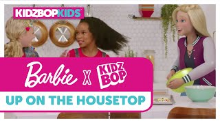KIDZ BOP Kids + Barbie - Up On The Housetop (Official Music Video)