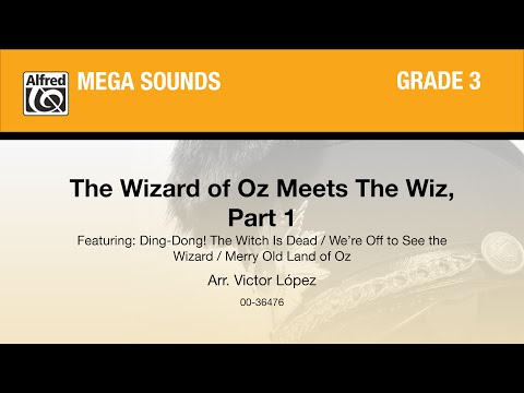 The Wizard of Oz Meets The Wiz, Part 1, arr. Victor López - Score & Sound