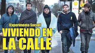 Viviendo 4 Días En La Calle   Experimento Social - La Vida Del Desvelado