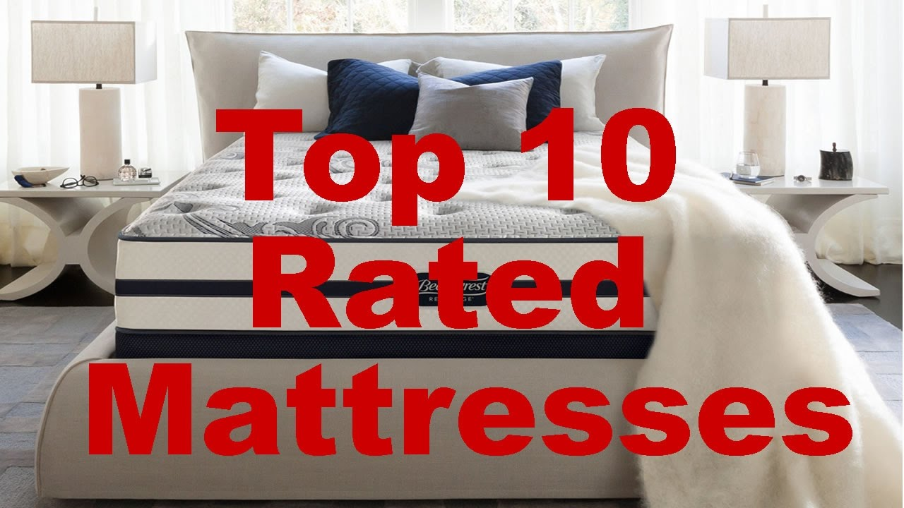 Top 10 Rated Mattresses 2017 You
