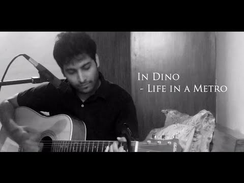 In Dino | Life in a Metro | Live Sessions | Acoustic Guitar Cover