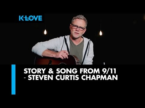 911  Steven Curtis Chapman shares Story & Song Remember the Day