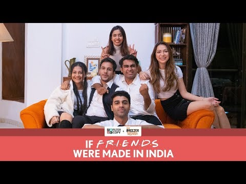 FilterCopy | If F.R.I.E.N.D.S Were Made In India | Ft. Viraj, Hira, Pranay, Devika, Shreya And Rohan