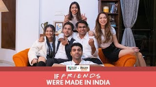 FilterCopy | If F.R.I.E.N.D.S Were Made In India | Ft. Viraj, Hira, Pranay, Devika, Shreya and Rohan