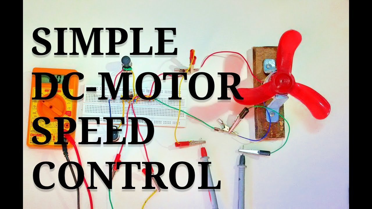 How To Build A Simple Dc Motor Speed Control Circuit Youtube