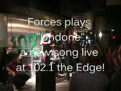Brand new Forces! Undone  at 1021 the Edge!!