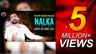 Nalka Lawa Dy | Full Song | Super Hit Song 2020 | Mujahid Mansoor Malangi | Vicky Music Production