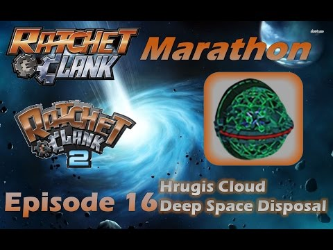 R&C Marathon - Ratchet 2 - Ep.16 - Hrugis Cloud - Deep Space Disposal [FIN]