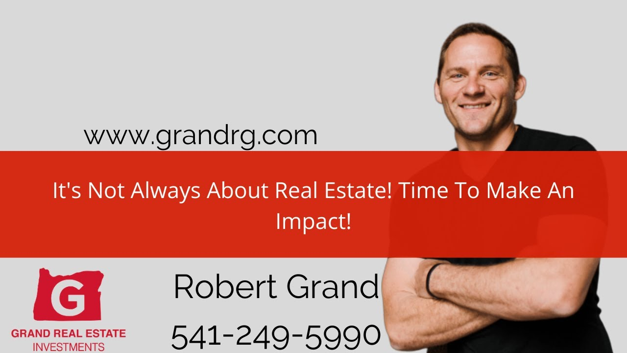 It's Not Always About Real Estate! Time To Make An Impact!