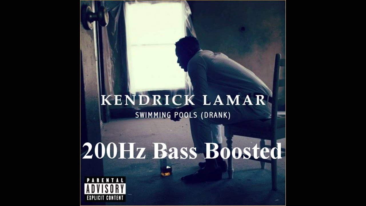 Kendrick lamar swimming pools 200hz bass boosted hd 1080p youtube Kendrick lamar swimming pools music video download