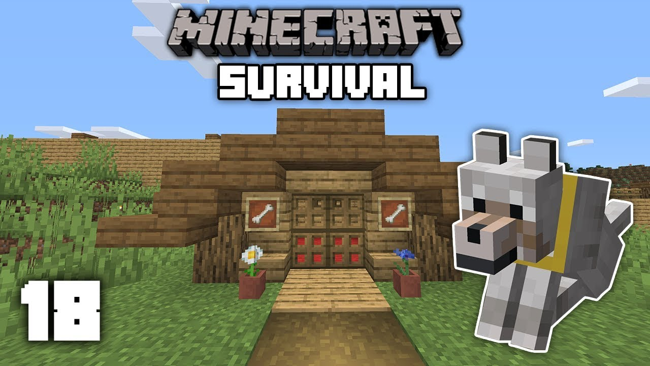 Minecraft 1 14 Survival Let S Play I Got A Dog Doghouse Build Ep 18 Youtube