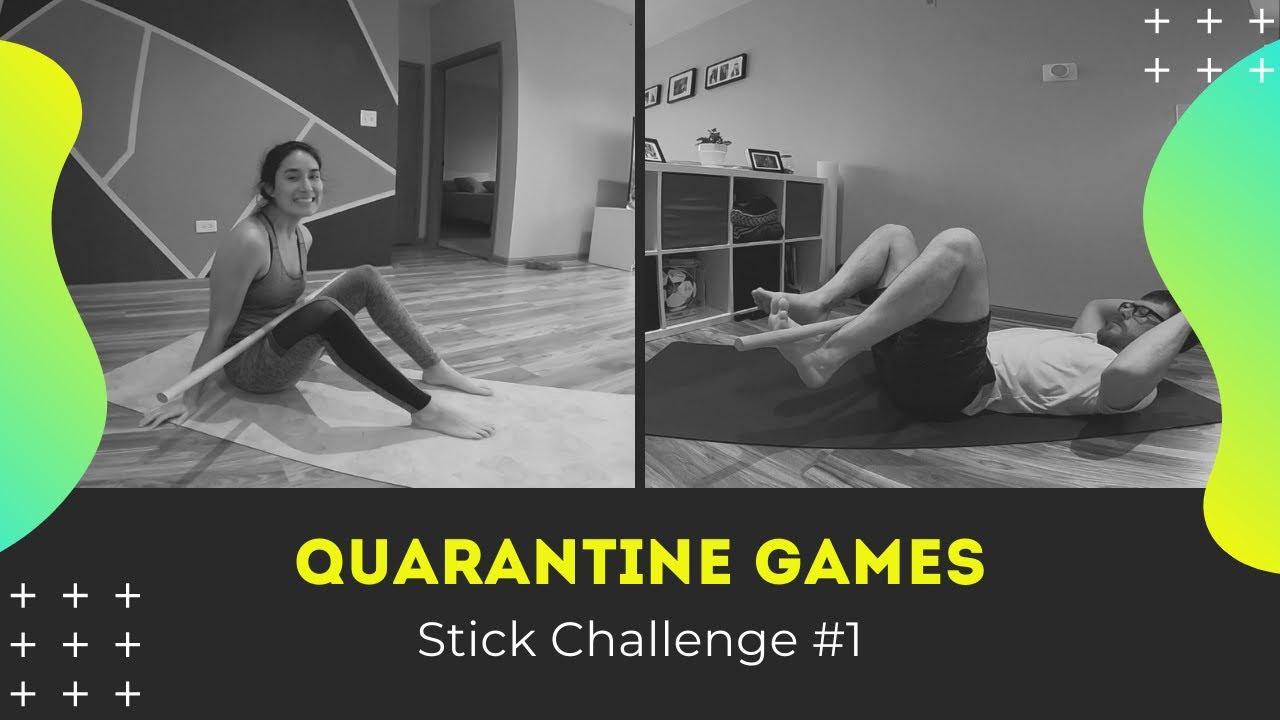 Quarantine Games: Stick Challenge #1
