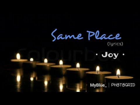 Same Place - Joy (Lyrics)