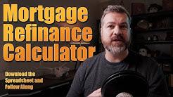 Mortgage Refinance Calculator: Spreadsheet Download