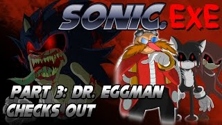 Sonic.exe Part 3: Dr. Eggman Checks Out (FINALE)