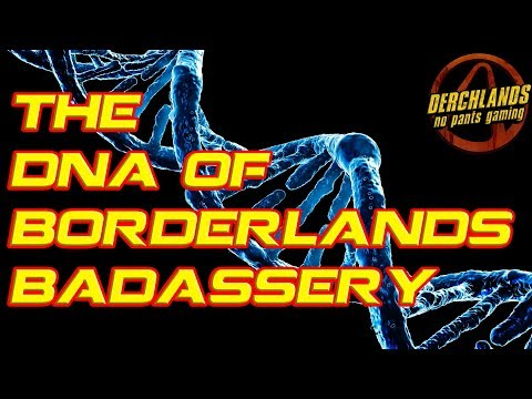 The DNA of Borderlands