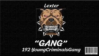 "Gambar cover Lexter ""GANG"" (OFFICIAL AUDIO) Prod.youngboybaco"
