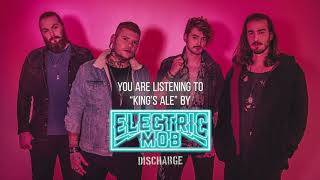 "Electric Mob - ""King's Ale"" - Official Audio"