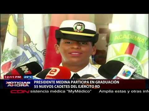 Presidente Medina Participa En Graduación De 55 Nuevos Cadetes Del Ejército RD