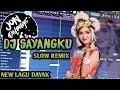 Sayangku Dj Remix Lagu Dayak Terbaru Paling Romantis  Mp3 - Mp4 Download