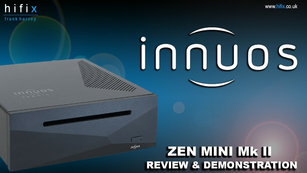 Innuos Zen Mini Mk II Audio Server Review and Demonstration
