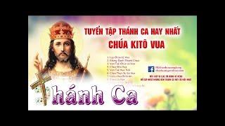 Chúa Kitô Vua | Thánh Ca Chúa Kitô Vua Hay Nhất - Thánh Ca Tuyển Chọn -