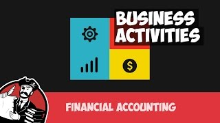 Business Activities: Operating, Investing and Financing (Financial Accounting Tutorial #4)