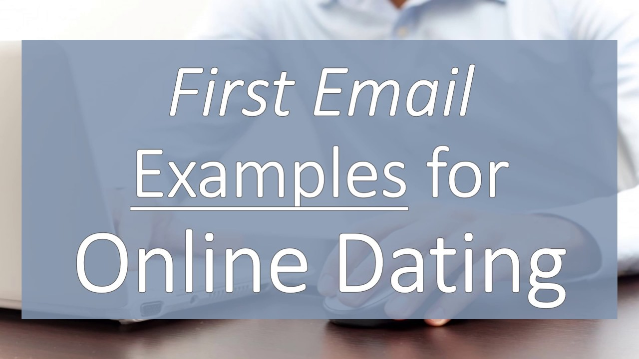 example first emails online dating